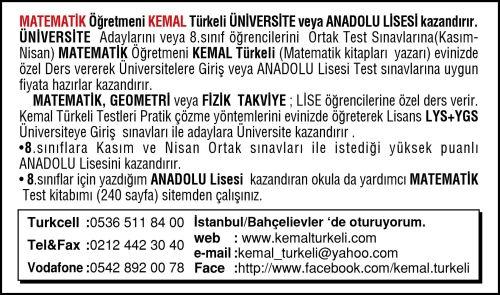 Kemal Türkeli ÜNİVERSİTE veya ANADOLU Lisesi kazandırır.